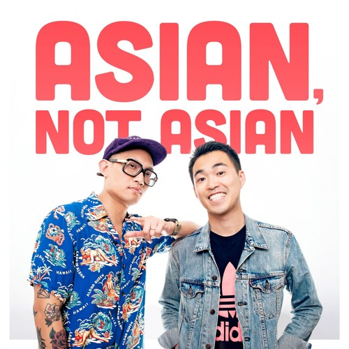 Asian, Not Asian Podcast's avatar