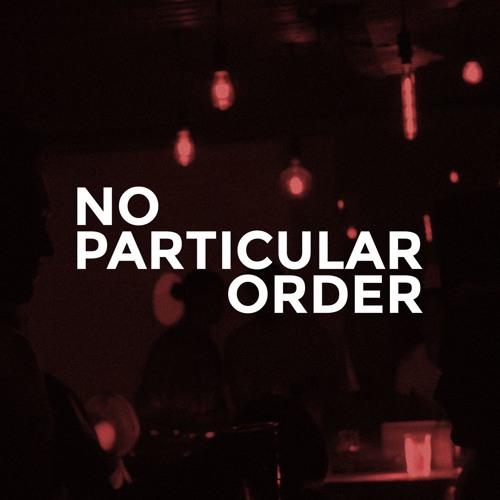 No Particular Order's avatar