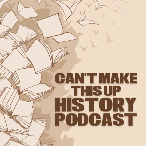 Can't Make This Up History Podcast's avatar