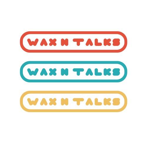 Wax n Talks's avatar