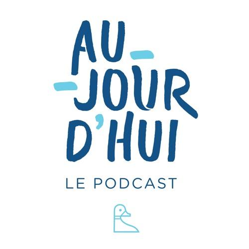 Aujourd'hui – Le Podcast's avatar