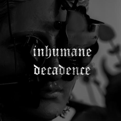 Inhumane Decadence's avatar