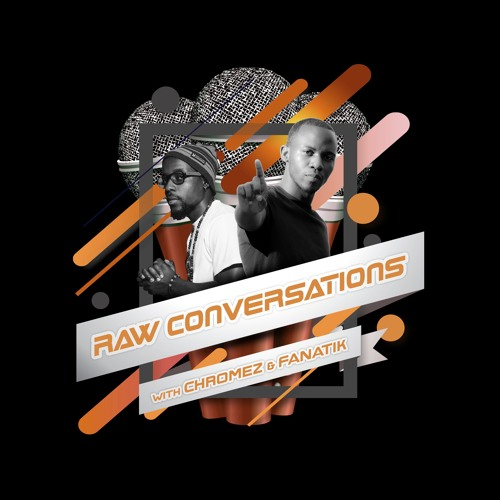 Raw Conversations with Chromez & Fanatik's avatar