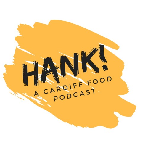 Hank! A podcast for food lovers in Cardiff's avatar