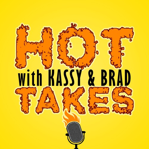Hot Takes with Kassy & Brad's avatar