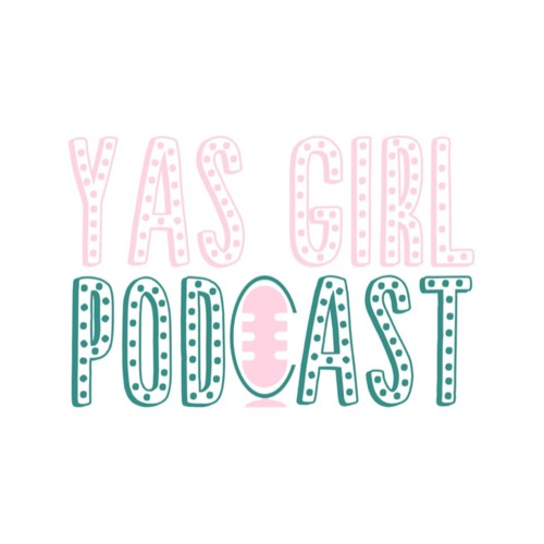 Yas Girl Podcast's avatar