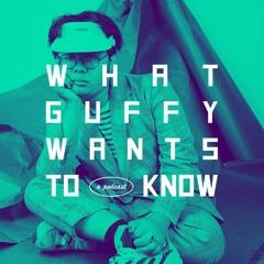 whatguffywantstoknow