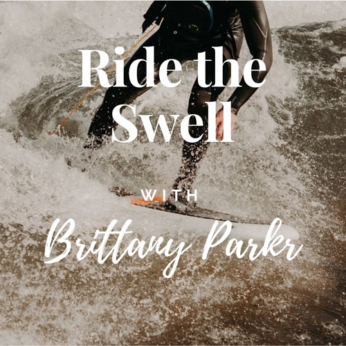 Ride the Swell Podcast with Brittany Parker's avatar
