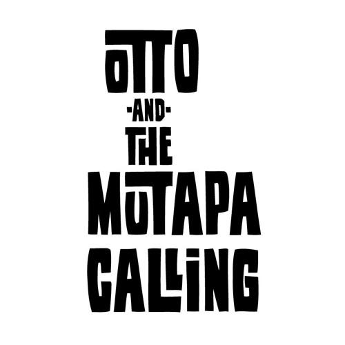 Otto & The Mutapa Calling's avatar