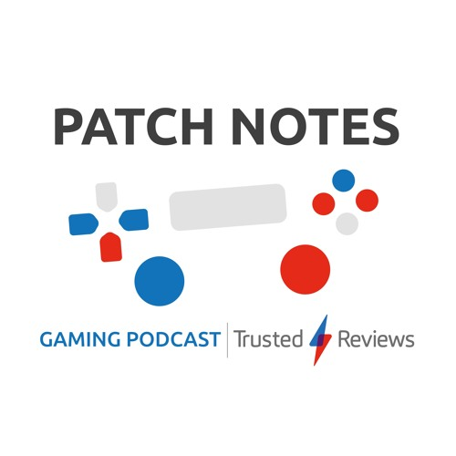 Patch Notes: A Trusted Reviews Podcast's avatar
