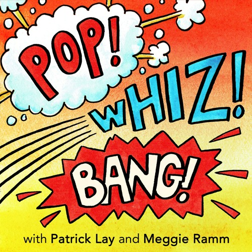 Pop! Whiz! Bang! Podcast's avatar
