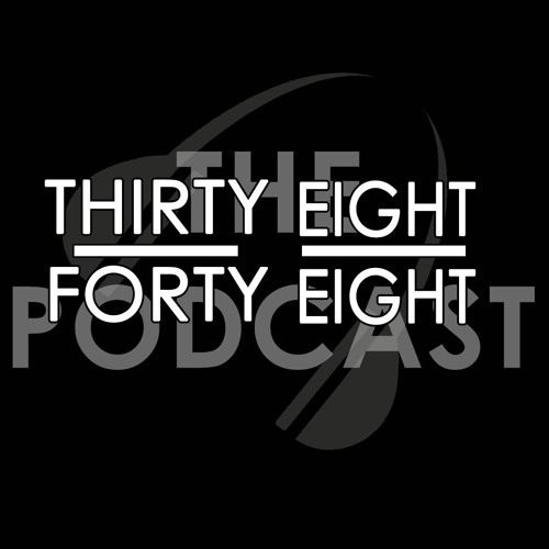 Thirty-Eight Forty-Eight: The Podcast's avatar