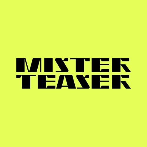Profile photo of MISTER TEASER