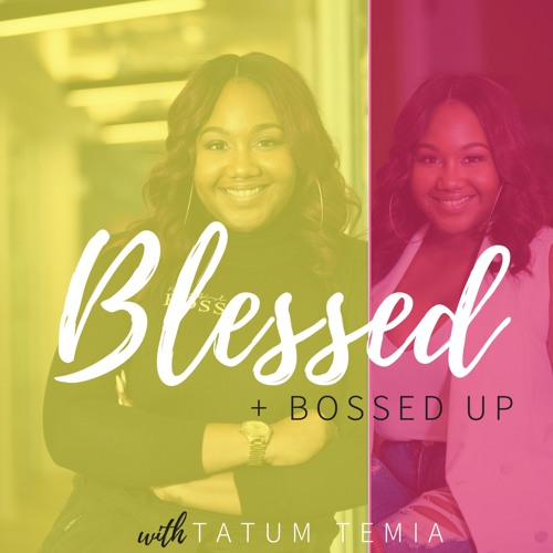 Blessed + Bossed Up Podcast's avatar