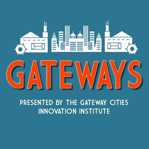 Episode 54: Resiliency in their DNA: Gateway Cities in the face of crisis