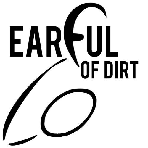 Earful of Dirt Podcast's avatar