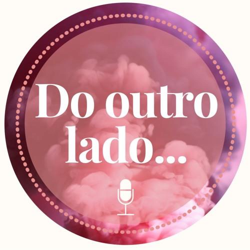 Podcast Do outro lado...'s avatar
