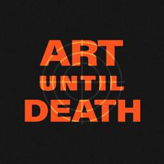 Art Until Death