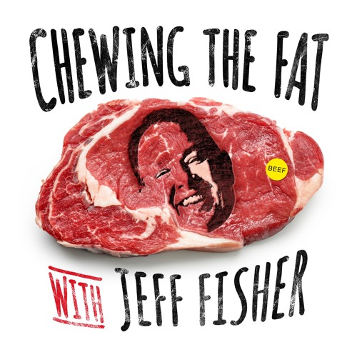 Chewing the Fat with Jeff Fisher's avatar