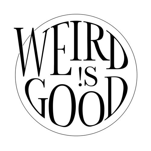 Weird !s Good's avatar