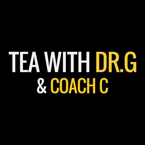 Tea with Dr.G and Coach C's avatar