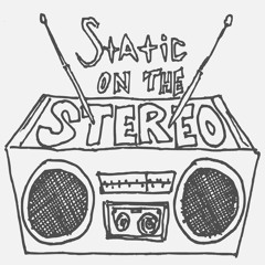 Static on the Stereo