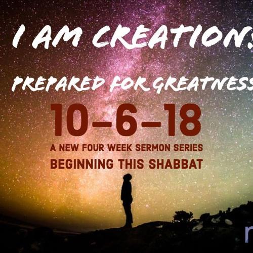 I Am Creation Week Three 10-20-2018