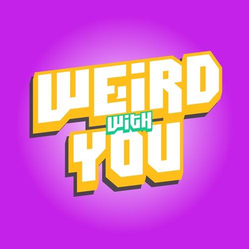 Weird With You Podcast's avatar