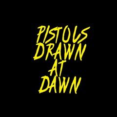 Pistols Drawn At Dawn
