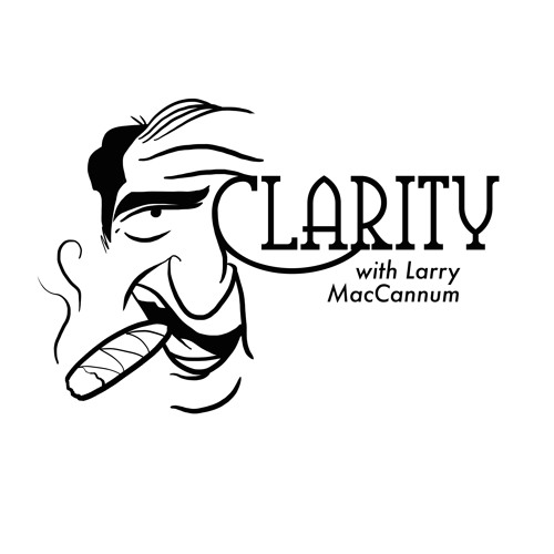The Clarity Podcast with Larry MacCannum's avatar