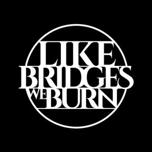 Like Bridges We Burn's avatar