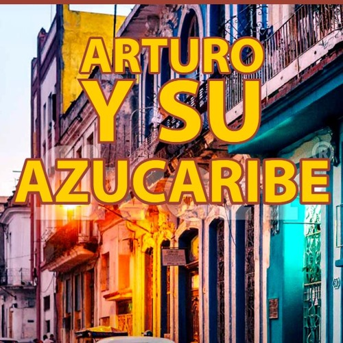 Arturo y su Azucaribe's avatar