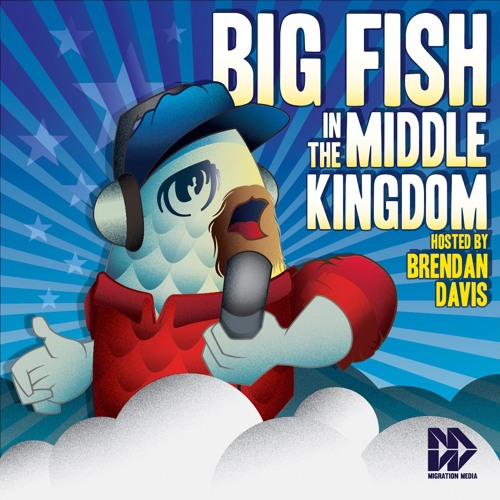 """""""Big Fish in the Middle Kingdom"""" podcast's avatar"""