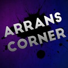 Arrans Corner - Podcast