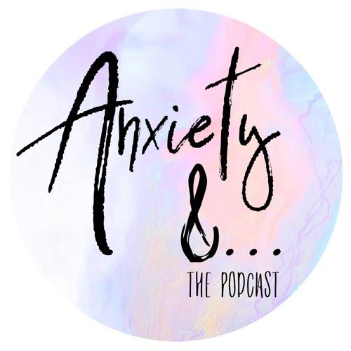 Anxiety &...The Podcast's avatar