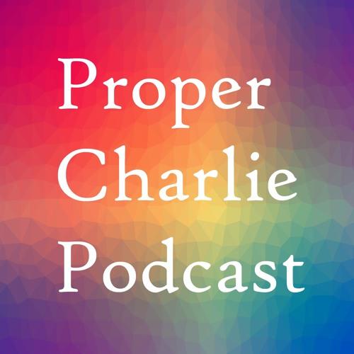 Proper Charlie Podcast's avatar