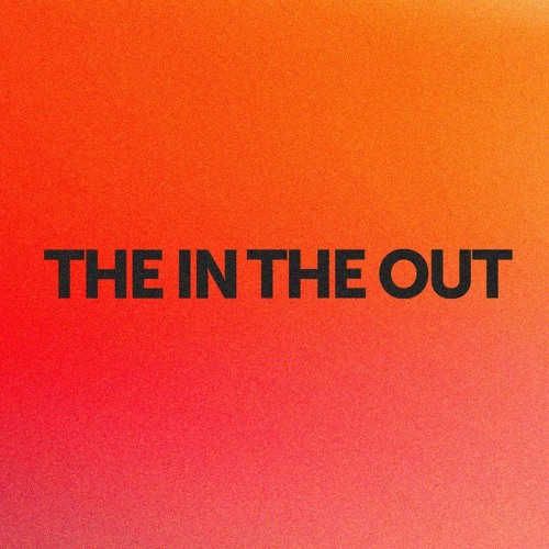 THE IN THE OUT's avatar
