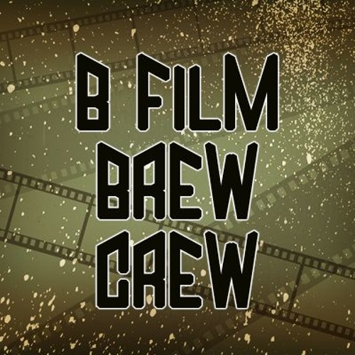 B Film Brew Crew Podcast's avatar