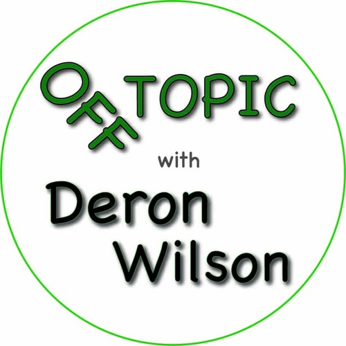 Off Topic with Deron Wilson's avatar