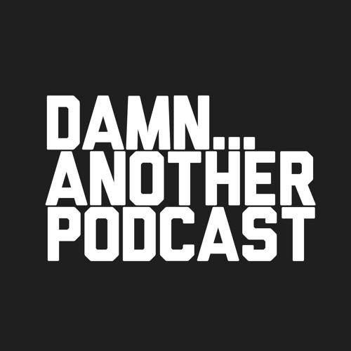 Damn... Another Podcast's avatar