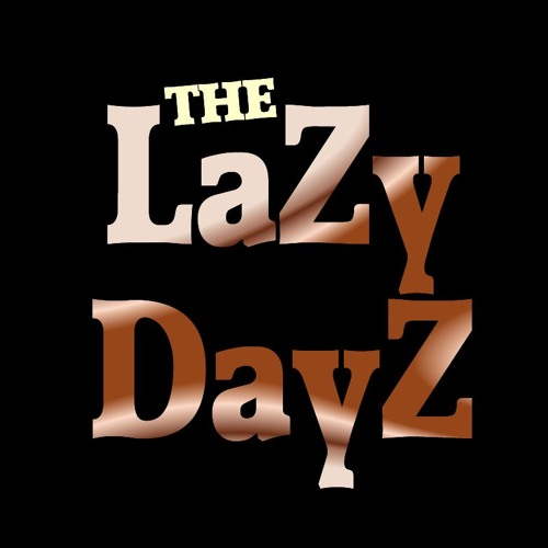 The Lazy Dayz's avatar