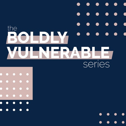 The Boldly Vulnerable Series's avatar