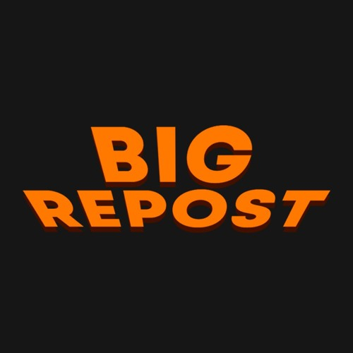 BIG REPOST's avatar