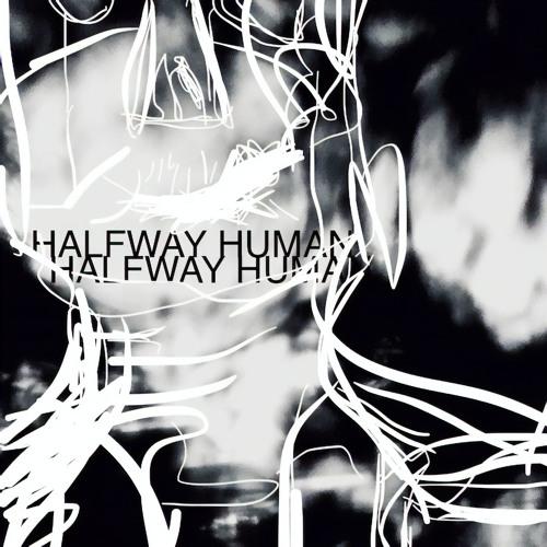 HALFWAY HUMAN's avatar