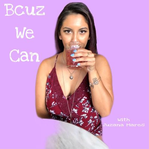Bcuz We Can Podcast's avatar