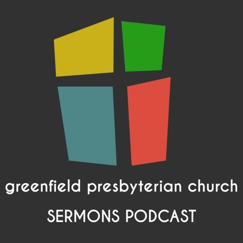 Greenfield Presbyterian Church Sermons Podcast's avatar