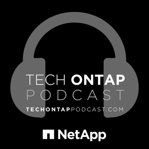 Episode 189: ONTAP 9.6 Overview