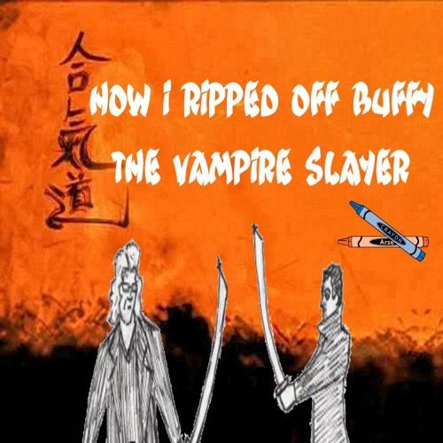 How I Ripped Off Buffy The Vampire Slayer's avatar