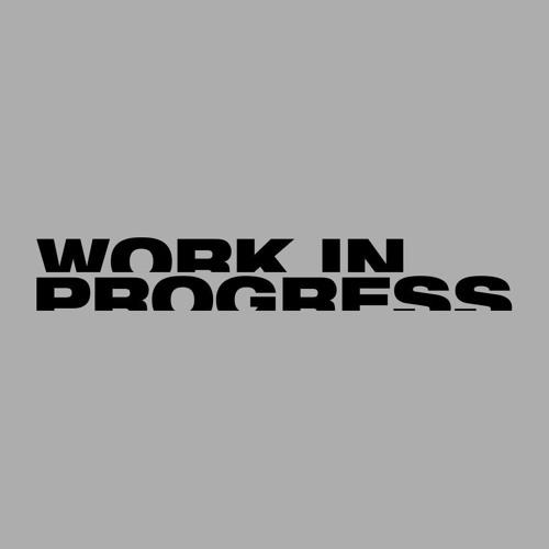 WORK IN PROGRESS's avatar