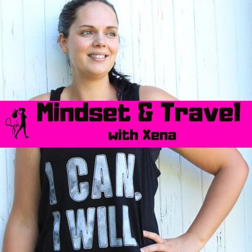 Mindset & Travel with Xena's avatar
